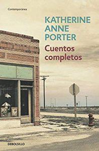 Cuentos completos de Katherine Anne Porter