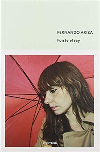 Fuiste el rey, Fernando Ariza